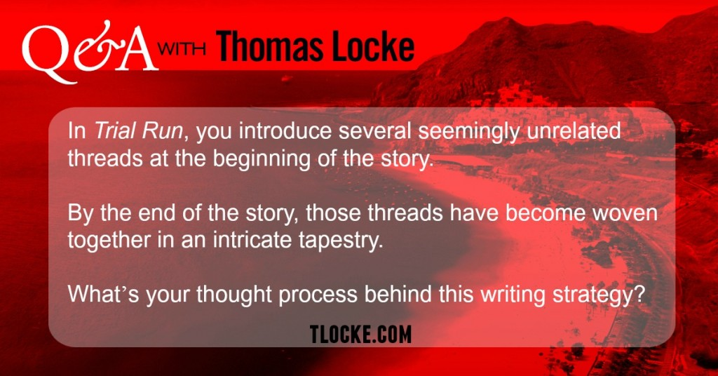 Q&A with Thomas Locke: How do you weave seemingly unconnected story threads to create a cohesive tapestry?