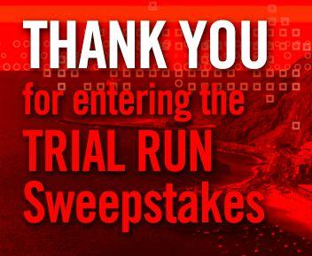 Thank you for entering Thomas Locke's TRIAL RUN sweepstakes!