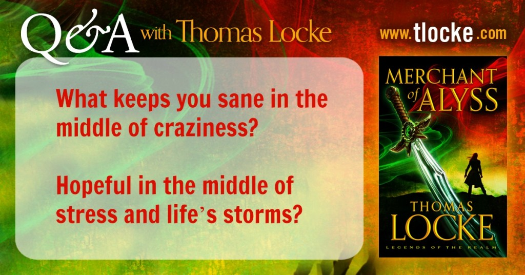 Q and A with Thomas Locke: What keeps you sane in the middle of craziness