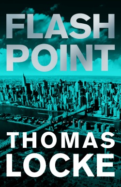 Flash Point by Thomas Locke | Book 2 in Fault Lines techno-thriller series