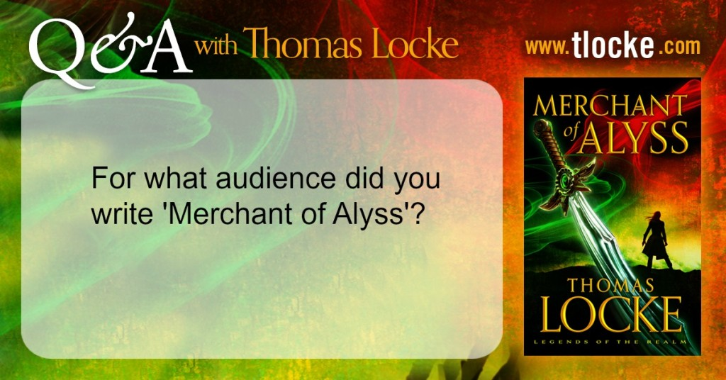 Q&A with Thomas Locke: What was your inspiration for the Legends of the Realm series, and who did you write it for?